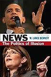 News: The Politics of Illusion (9th Edition)