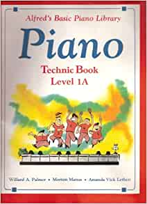 Alfreds Basic Piano Library : Piano (Technic Book Level 1A