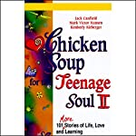 Chicken Soup for the Teenage Soul II: More Stories of Life, Love, and Learning | Jack Canfield,Mark Victor Hansen,Kimberly Kirberger