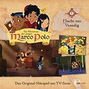 Flucht aus Venedig (Die Abenteuer des jungen Marco Polo 1): Das Original-Hörspiel zur TV-Serie | Thomas Karallus