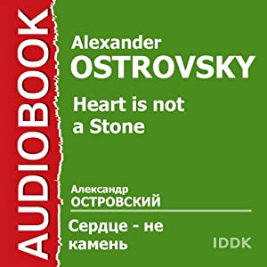 Heart is Not a Stone | [Alexander Ostrovsky]