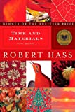 Time and Materials: Poems 1997-2005 (0061350281) by Hass, Robert