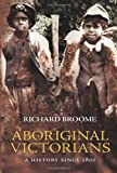 img - for Aboriginal Victorians: A History Since 1800 book / textbook / text book