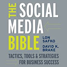 The Social Media Bible: Tactics, Tools, and Strategies for Business Success (       UNABRIDGED) by Lon Safko Narrated by Kevin Pierce