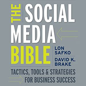 The Social Media Bible: Tactics, Tools, and Strategies for Business Success | [Lon Safko]