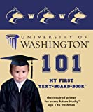 University of Washington 101 (My First Text-Board-Book)