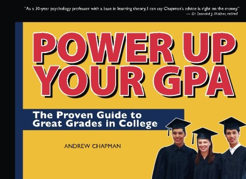 Power Up Your GPA: The Proven Guide to Great Grades in College