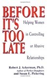 Robert J. Ackerman Before it's Too Late: Helping Women in Abusive or Controlling Relationships
