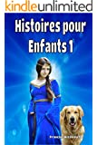 Livre pour enfants: Histoires pour Enfants 1: Livres en fran�ais (COLLECTION MERVEILLEUSES HISTOIRES POUR ENFANTS)