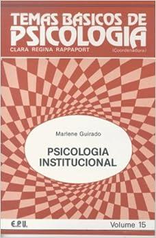 Psicologia Institucional. Temas Básicos de Psicologia - Volume 15 (Em