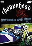 Choppahead Presents: Chopper Animals & Mayhem Machines Vol. 3