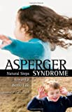 Asperger Syndrome: Natural Steps Toward a Better Life for You or Your Child (Complementary and Alternative Medicine)