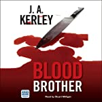 Blood Brother (       UNABRIDGED) by J. A. Kerley Narrated by Stuart Milligan