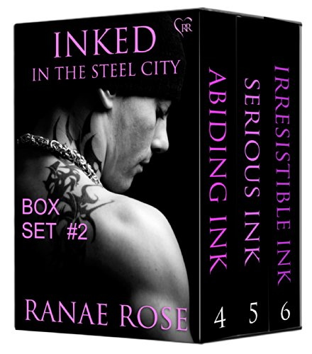 Ranae Rose - Inked in the Steel City Series Box Set #2: Books 4-6 (English Edition)