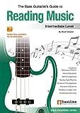 The Bass Guitarist's Guide to Reading Music: Intermediate (Bass Essentials Series)