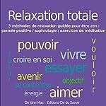 Relaxation totale: 3 méthodes de relaxation guidée pour être zen | John Mac