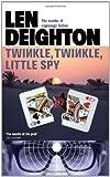 Twinkle, Twinkle, Little Spy. Len Deighton (0007458355) by Deighton, Len