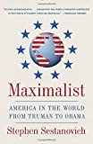 Maximalist: America in the World from Truman to Obama
