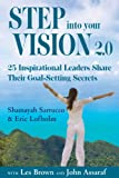 img - for Step into Your Vision 2.0: 25 Inspirational Leaders Share Their Goal-Setting Secrets book / textbook / text book
