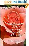 Rosenbl�ten: Vielfalt genie�en, einma...
