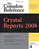 George Peck Crystal Reports 2008: The Complete Reference (Osborne Complete Reference Series)