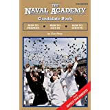 The Naval Academy Candidate Book:  How to Prepare, How to Get In, How to Survive ~ Sue Ross