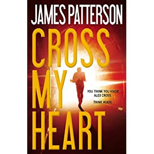 Cross My Heart (Alex Cross): James Patterson: 9780316210911 images