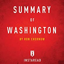 Summary of Washington: By Ron Chernow | Includes Analysis Audiobook by  Instaread Narrated by Dwight Equitz