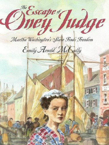 The Escape of Oney Judge: Martha Washington&#8217;s Slave Finds Freedom