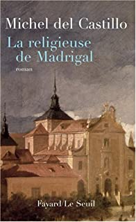 La religieuse de Madrigal : roman, Del Castillo, Michel