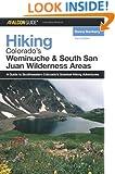 Hiking Colorado's Weminuche and South San Juan Wilderness Areas, 2nd (Regional Hiking Series)