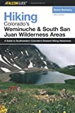Hiking Colorado's Weminuche and South San Juan Wilderness Areas, 2nd (Regional Hiking Series)