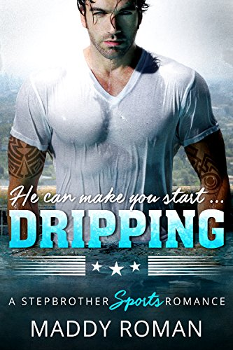 Today's Kindle Daily Deal is sizzling! Pick up this hot beach read while the price is right! DRIPPING: A Stepbrother Sports Romance by Maddy Roman