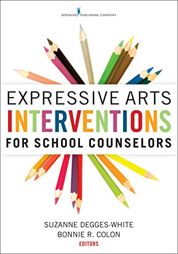Expressive Arts Interventions for School Counselors PDF