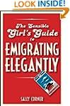 The Sensible Girl's Guide to Emigrati...