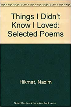 human landscapes from my country by nazim hikmet essay Nazim hikmet was born on january 15 including human landscapes from my country: an epic novel in verse (2009), things i didn't know i loved (1975).