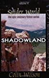 Colin Wilson Shadowland: Spider World Vol 4 (Spider World: Epic Visionary Fiction)