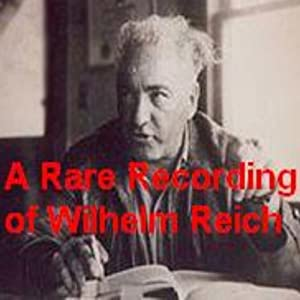 A Rare Recording of Wilhelm Reich | [Wilhelm Reich]