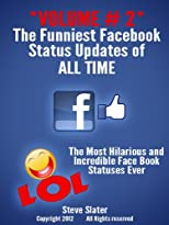 Funniest Facebook Status Updates of ALL Time: Volume #2 Hilarious! (Funny Facebook)