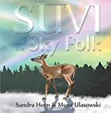 img - for Suvi and the Sky Folk by Sandra Horn (2014-02-25) book / textbook / text book
