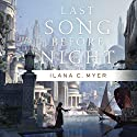 Last Song Before Night Audiobook by Ilana C. Myer Narrated by Alison McKenna