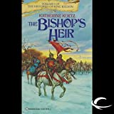 The Bishop's Heir: The Histories of King Kelson, Book 1