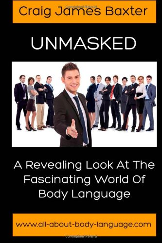 Unmasked: A Revealing Look at the Fascinating World of Body Language