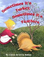 Sometimes Its Turkey, Sometimes Its Feathers…