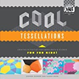 Cool Tessellations: Creative Activities That Make Math and Science Fun for Kids! (Cool Art with Math and Science)