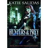 Hunters & Prey (Immortalis, Book 2) (Immortalis Vampire Series)by Katie Salidas
