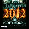 2012 - Die Prophezeiung Audiobook by Steve Alten Narrated by Bodo Primus