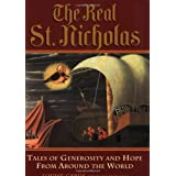 The Real St. Nicholas: Tales of Generosity and Hope from around the World ~ Louise Carus