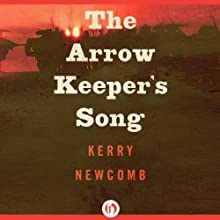 The Arrow Keeper's Song Audiobook by Kerry Newcomb Narrated by Joel Richards