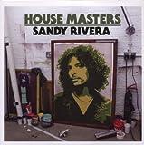 echange, troc Sandy Rivera, Jose Burgos - House Masters (Mixé Par Sandy Rivera)